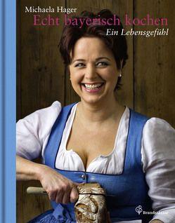 Echt bayerisch kochen von Apolt,  Thomas, Hager,  Michaela