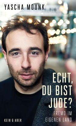 Echt, du bist Jude? von Jakob,  Simone, Mounk,  Yascha