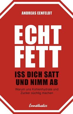 Echt fett – Iss dich satt und nimm ab von Eenfeldt,  Dr. med.,  Andreas, Schönauer,  Robert und Gunnela