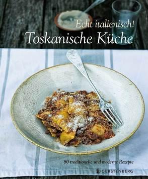Echt italienisch! Toskanische Küche von Baccetti,  Paola, Dutton,  Colin, Giusti,  Laura, Palandra,  Franco, Schroll,  Sonja