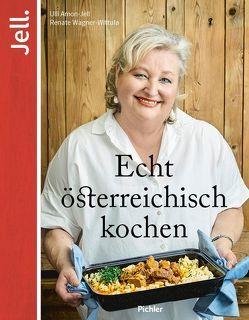 Echt österreichisch kochen von Amon-Jell,  Ulrike, Barci,  Peter, Wagner-Wittula,  Renate
