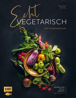 Echt vegetarisch – Das Standardwerk von Tacke,  Brigitte, Tacke,  Dirk