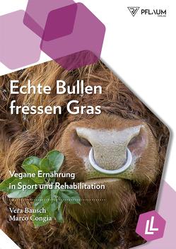 Echte Bullen fressen Gras von Bausch,  Vera, Congia,  Marco