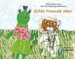Echte Freunde eben von Koch-Röttering,  Anke, Thies,  Wiltrud