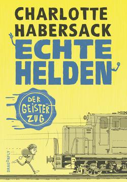 Echte Helden – Der Geisterzug von Habersack,  Charlotte, Renger,  Nikolai