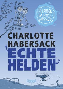 Echte Helden – Gefangen im Hochwasser von Habersack,  Charlotte, Renger,  Nikolai