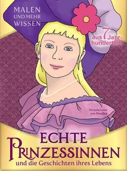 Echte Prinzessinnen und die Geschichten ihres Lebens von Colori & Co.