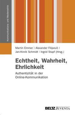 Echtheit, Wahrheit, Ehrlichkeit von Emmer,  Martin, Filipovic,  Alexander, Schmidt,  Jan-Hinrik, Stapf,  Ingrid