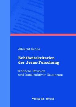 Echtheitskriterien der Jesus-Forschung von Scriba,  Albrecht