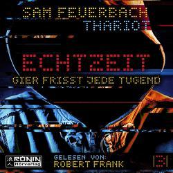 EchtzeiT 3 von Feuerbach,  Sam, Frank,  Robert