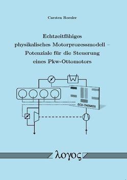 Echtzeitfähiges physikalisches Motorprozessmodell — Potenziale für die Steuerung eines Pkw-Ottomotors von Roesler,  Carsten