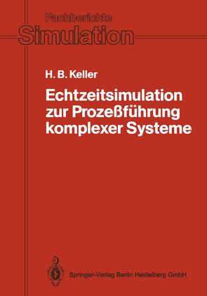 Echtzeitsimulation zur Prozeßführung komplexer Systeme von Keller,  Hubert B