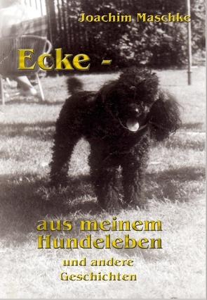 Ecke – aus meinem Hundeleben und andere Geschichten von Maschke,  Joachim