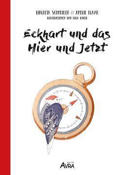 Eckhart und das Hier und Jetzt von Bauer,  Olga, Klaar,  Amelie, Lutz,  Leonie, Schmeißer,  Birgitta