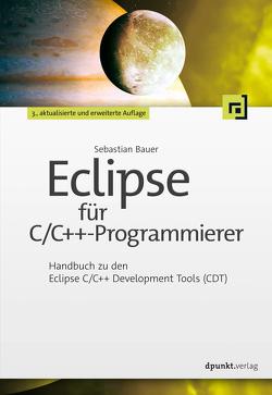 Eclipse für C/C++-Programmierer von Bauer,  Sebastian