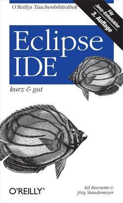 Eclipse IDE kurz & gut von Burnette,  Ed, Staudemeyer,  Jörg