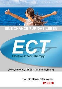 ECT – Eine Chance für das Leben von Weber,  Prof. Dr. Hans-Peter