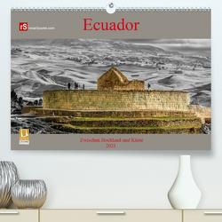 Ecuador 2021 Zwischen Hochland und Küste (Premium, hochwertiger DIN A2 Wandkalender 2021, Kunstdruck in Hochglanz) von Bergwitz,  Uwe