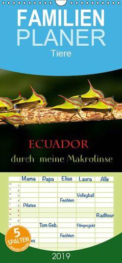 Ecuador durch meine Makrolinse – Familienplaner hoch (Wandkalender 2019 , 21 cm x 45 cm, hoch) von Schulz,  Eerika