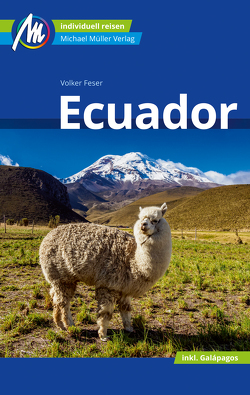 Ecuador Reiseführer Michael Müller Verlag von Feser,  Volker