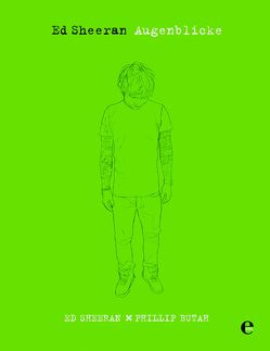 Ed Sheeran-Augenblicke von Butah,  Phillip, Sheeran,  Ed