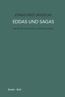 Eddas und Sagas von Kristjánsson,  Jónas, Nahl,  Astrid van, Petursson,  Magnus