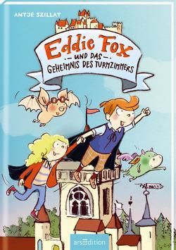 Eddie Fox und das Geheimnis des Turmzimmers von Göhlich,  Susanne, Szillat,  Antje
