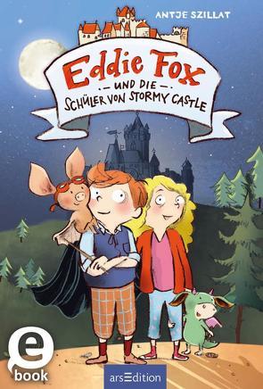 Eddie Fox und die Schüler von Stormy Castle von Göhlich,  Susanne, Szillat,  Antje