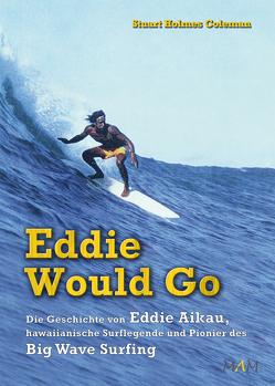 Eddie Would Go von Coleman,  Stuart Holmes