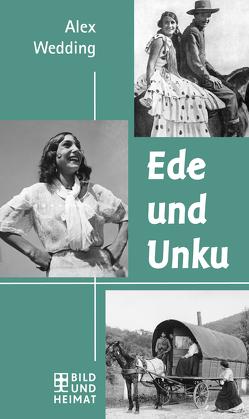 Ede und Unku & Das Eismeer ruft von Wedding,  Alex