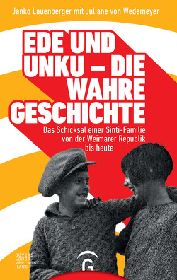 Ede und Unku – die wahre Geschichte von Lauenberger,  Janko, von Wedemeyer,  Juliane
