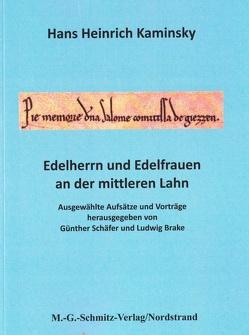 Edelherrn und Edelfrauen an der mittleren Lahn von Brake,  Ludwig, Kaminsky,  Hans Heinrich, Schäfer,  Günther