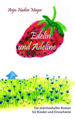 Edelin und Adeline von Mayer,  Anja-Nadine