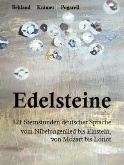 Edelsteine von Behland,  Max, Krämer,  Walter, Pogarell,  Reiner