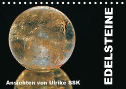 Edelsteine – Ansichten von Ulrike SSK (Tischkalender 2019 DIN A5 quer) von SSK,  Ulrike