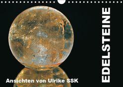 Edelsteine – Ansichten von Ulrike SSK (Wandkalender 2019 DIN A4 quer) von SSK,  Ulrike