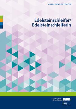 Edelsteinschleifer/Edelsteinschleiferin von Jahke,  Stefan, Kierspel,  Dominik, Klein,  Stefan, Mildenberger,  Bernd, Schaefer,  Klaus