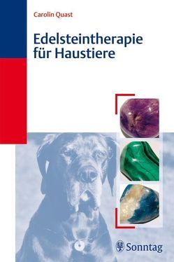 Edelsteintherapie für Haustiere von Quast,  Carolin