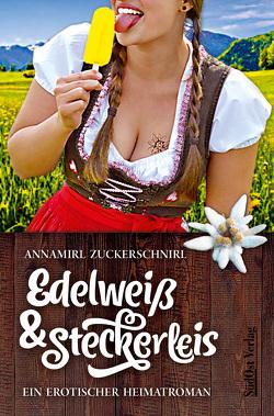 Edelweiß & Steckerleis von Zuckerschnirl,  Annamirl