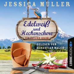 Edelweiß und Heckenschere von Müller,  Jessica, Walch,  Sebastian