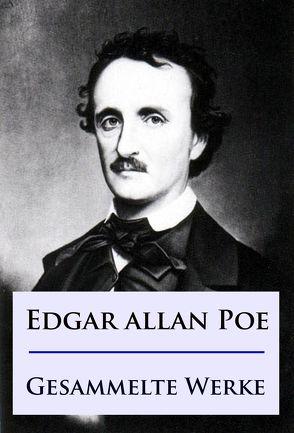Edgar Allan Poe – Gesammelte Werke von Poe,  Edgar Allan