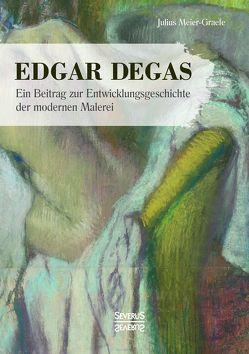 Edgar Degas von Degas,  Edgar, Meier-Graefe,  Julius