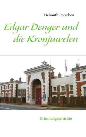 Edgar Denger und die Kronjuwelen von Porschen,  Helmuth