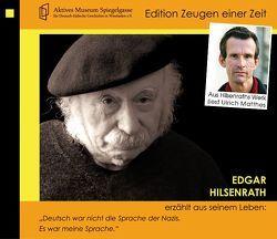 Edgar Hilsenrath erzählt aus seinem Leben von Bernstein,  Costa, Diedrich,  Gabriele, Hilsenrath,  Edgar, Matthes,  Ulrich
