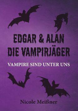 Edgar und Alan- Die Vampirjäger von Meißner,  Nicole