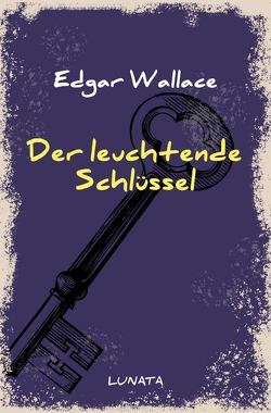 Edgar-Wallace-Reihe / Der leuchtende Schlüssel von Wallace,  Edgar