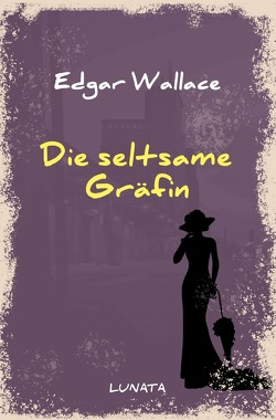 Edgar-Wallace-Reihe / Die seltsame Gräfin von Wallace,  Edgar