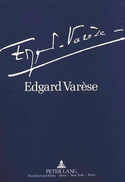 Edgard Varèse 1883-1965: Dokumente zu Leben und Werk von Angermann,  Klaus, de la Motte-Haber,  Helga