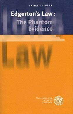 Edgerton's Law: The Phantom Evidence von Sihler,  Andrew