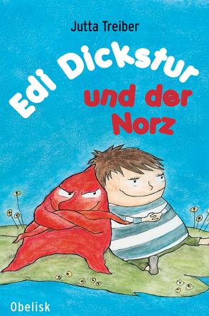 Edi Dickstur und der Norz von Kappacher,  Nadine, Treiber,  Jutta